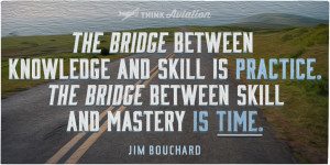 The bridge between knowledge and skill is practice quote from Jim Bouchard
