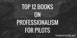Top 12 books on professionalism for pilots