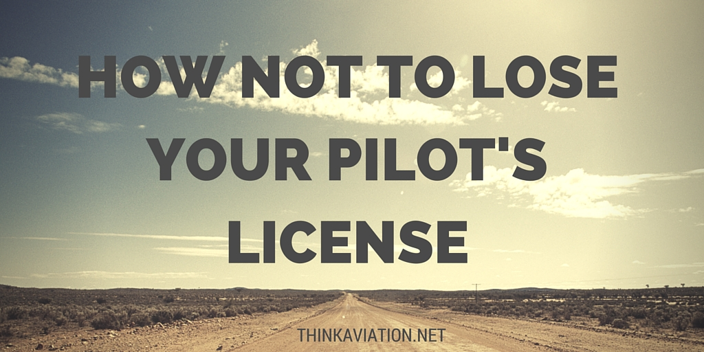 How not to lose your pilots license