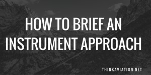How to brief an instrument approach