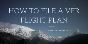 How to File a VFR Flight Plan