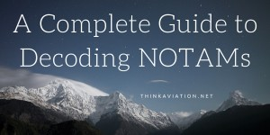 A Complete Guide to Decoding NOTAMs
