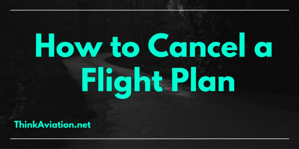 How to Cancel a Flight PLan