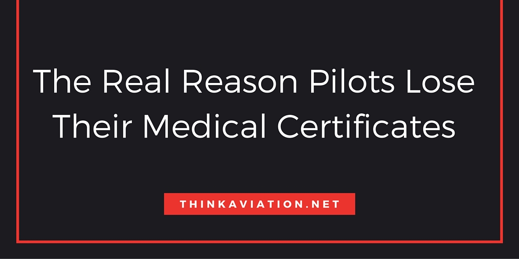 The real reason pilots lose their medicals