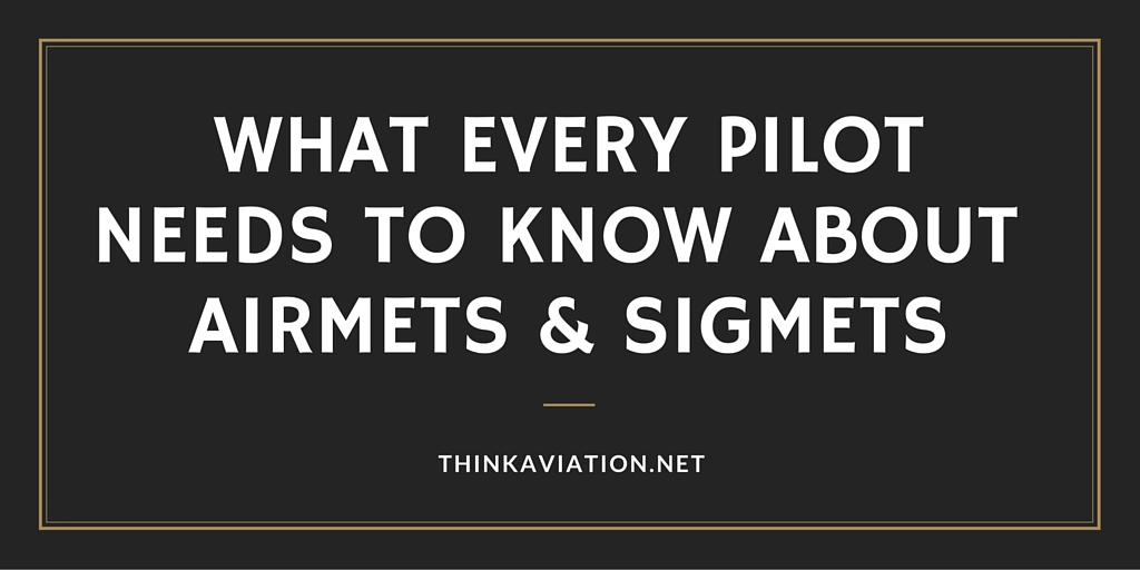 What Every Pilot Needs to Know About Airmets and sigmets