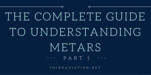 The complete guide to understanding METARs part 1
