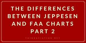 Blog post image for the Differences between Jeppesen and FAA charts Part 2