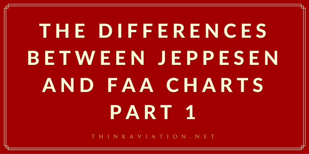 Differences between Jepp and FAA charts Part 1