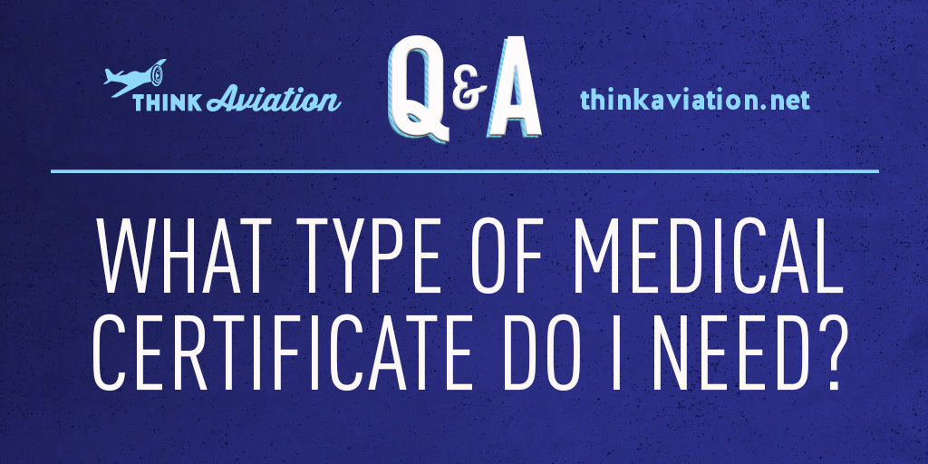What kind of aviation medical certificate do I need