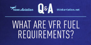 What are VFR fuel requirements