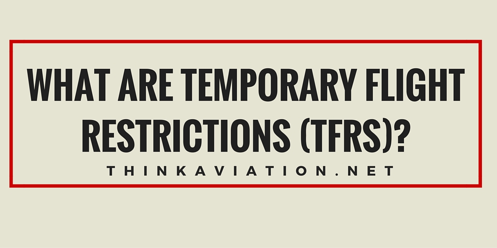 What are Temporary Flight Restrictions (TFRs)