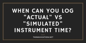 When Can You Log Actual vs Simulated Instrument Time?