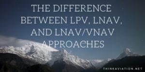 What is the difference between LPV, LNAV/VNAV and LNAV minima?