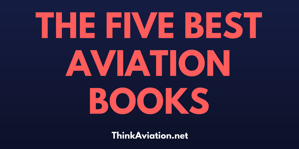 The 5 Best Aviation Books