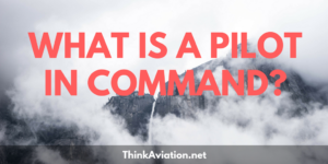 What is a Pilot in Command?