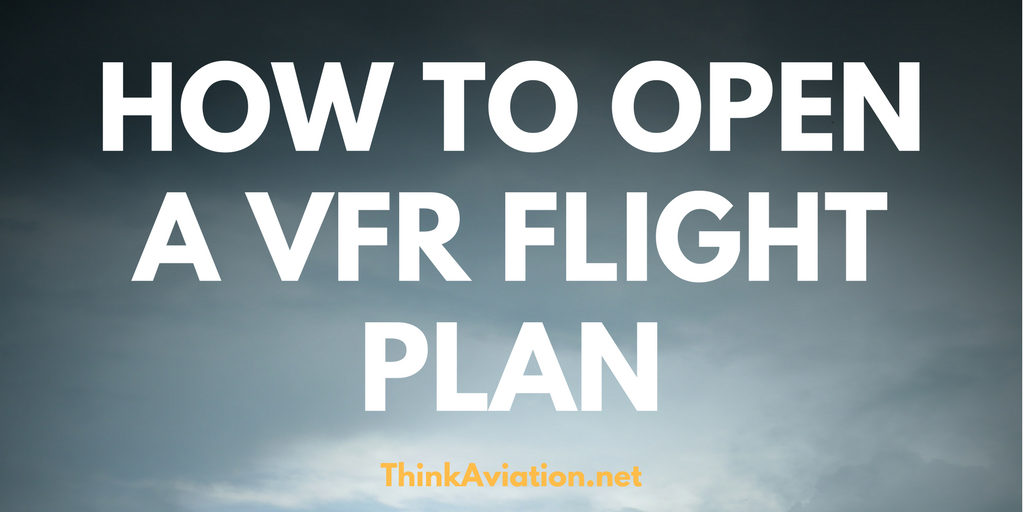 How to open a VFR flight plan