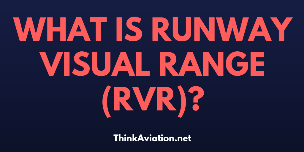 What is runway visual range (RVR)?