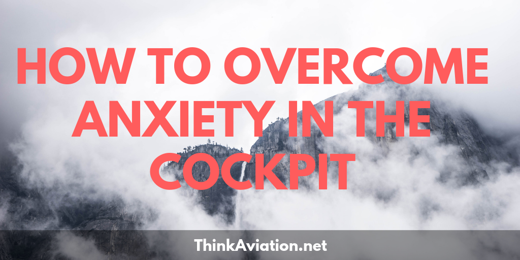 How to Overcome Anxiety in the Cockpit